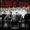 A.D.A.C. 8286 - Love, Hate 'N' Rage
