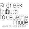 Around The World And Back: Greek Tribute To Depeche Mode