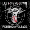 Left Spine Down - Fighting For Voltage